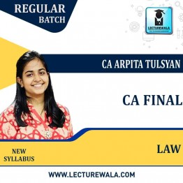 CA Final Law Live Batch (Pre - Order) Regular Course : Video Lecture + Study Material By CA Arpita Tulsyan (For Nov. 2021 & May 2022)