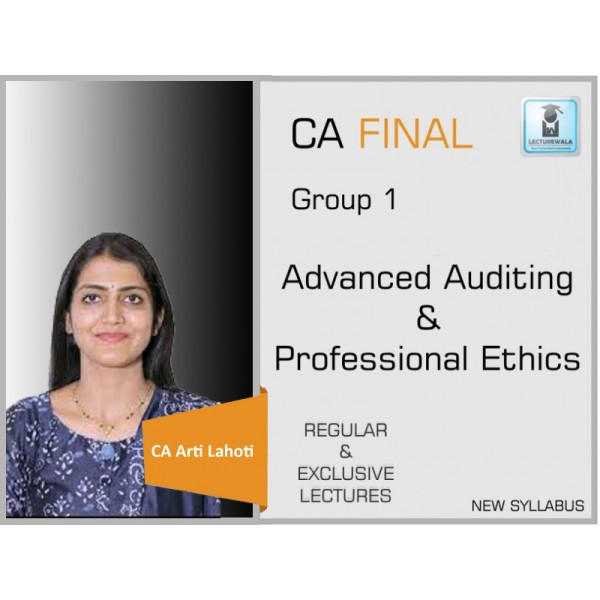 CA Final Audit New Syllabus Regular Course : Video Lecture + Study Material By CA Arti Lahoti (For Nov. 2019 & Onwards)