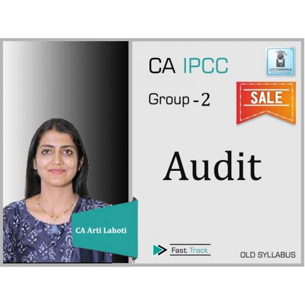 CA Ipcc Audit Crash Course : Video Lecture + Study Material By CA Aarti Lahoti (For Nov. 2019 & May 2020)