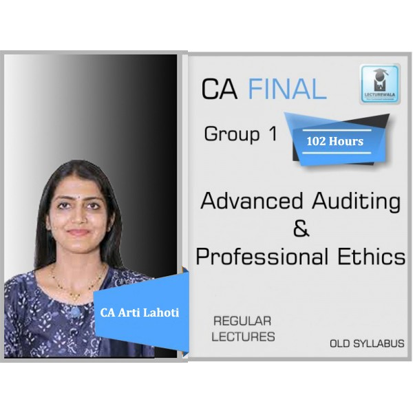 CA Final Audit Old Syllabus Regular Course : Video Lecture + Study Material By CA Aarti Lahoti (For May 20 & Nov 20)