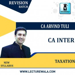 CA Inter Taxation Revision Batch : Video Lecture + Study Material By CA Arvind Tuli (For May & Nov.2021)