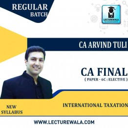 CA Final International Taxation ( Paper - 6C : Elective ) Pre - Booking Regular Course New Syllabus : Video Lecture + Study Material By CA Arvind Tuli (For May. 2022 & Nov. 2022)