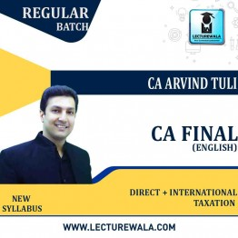 CA Final Direct + International Taxation (In English) Pre - Booking Regular Course New Syllabus : Video Lecture + Study Material By CA Arvind Tuli (For May. 2022 & Nov. 2022)
