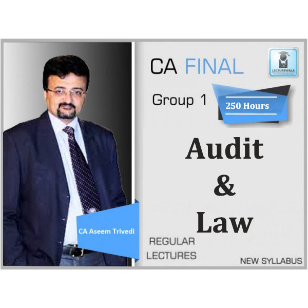 CA Final Audit & Law Old Syllabus Regular Course : Video Lecture + Study Material By CA Aseem Trivedi (For Nov. 2019 & Onwards)