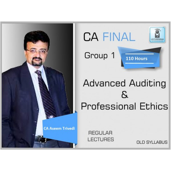 CA Final Audit Old Syllabus Regular Course : Video Lecture + Study Material By CA Aseem Trivedi (For Nov. 2019 & Onwards)