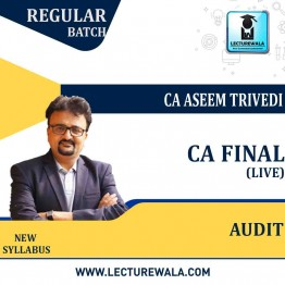 CA Final Audit Live Batch New Syllabus Regular Course : Video Lecture + Study Material By CA Aseem Trivedi (For May 2022 & Nov.2022)