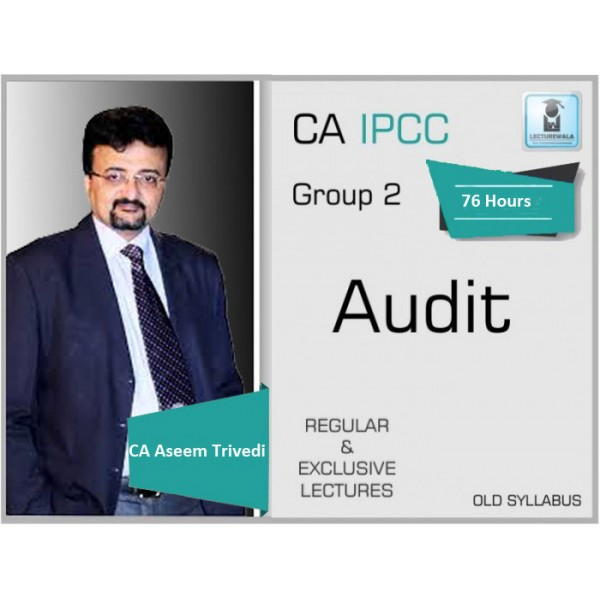 CA Ipcc Audit And Assurance Old Syllabus Regular Course : Video Lecture + Study Material By CA Aseem Trivedi (For Nov. 2019 & May 2020)