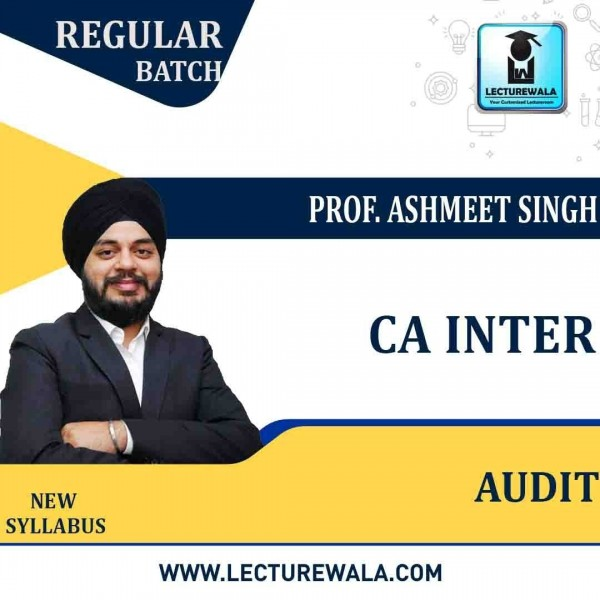 CA Inter Audit Regular Course : Video Lecture + Study Material By Prof. Ashmeet Singh (For DEC. 2021 to May 2022)