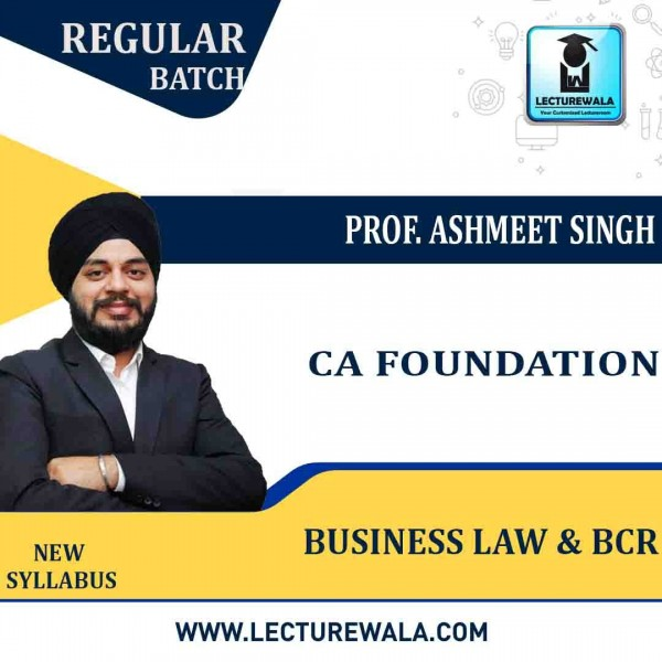 CA Foundation Business Law & BCR Regular Course : Video Lecture + Study Material By Prof. Ashmeet Singh (For DEC. 2021 to May 2022)