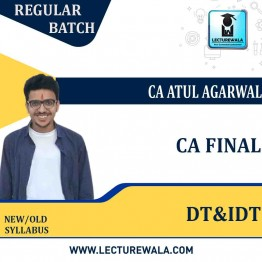 CA Final Direct Tax & Indirect Tax  New / Old  Regular Course : Video Lecture + Study Material By  CA Atul Agarwal (For May 2021 To Nov. 2021 )