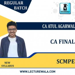 CA Final SCMPE Regular Course : Video Lecture + Study Material By  CA Atul Agarwal (For Nov 2021 Onwards)