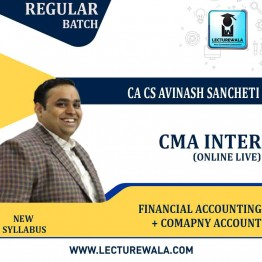 CMA Inter Both Group Accounts Online Live Batch Regular Course : Video Lecture + Study Material By CA Avinash Sancheti  (For Dec. 2021)
