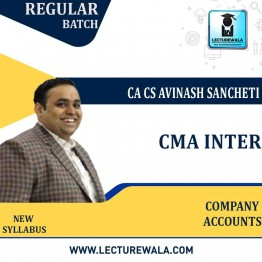 CMA Inter Company Accounts (Group - 2) New Syllabus Regular Course : Video Lecture + Study Material By CA Avinash Sancheti  (For Dec. 2021)