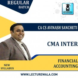 CMA Inter Financial Accounting (Group -1) New Syllabus Regular Course : Video Lecture + Study Material By CA Avinash Sancheti  (For DEC 2021 / JUNE 2022)
