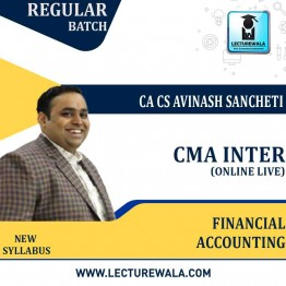 CMA Inter Financial Accounting (Group -1) Online Live Batch Regular Course : Video Lecture + Study Material By CA Avinash Sancheti  (For Dec. 2021)