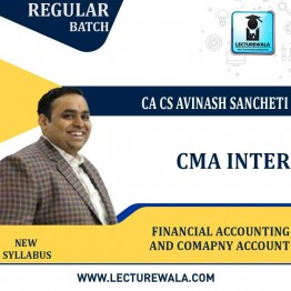 CMA Inter Financial Accounting + Comapny Account New Syllabus Regular Course : Video Lecture + Study Material By CA Avinash Sancheti  (For DEC 2021 / JUNE 2022)