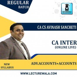 CA Inter Accounts & Adv. Accounts (Both Group) Combo Online Live Batch Regular Course : Video Lecture + Study Material By CA Avinash Sancheti  (For Nov. 2021)