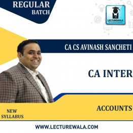 CA Inter Accounts Group 1  New Syllabus Regular Course : Video Lecture + Study Material By CA Avinash Sancheti  (For Nov. 2021)