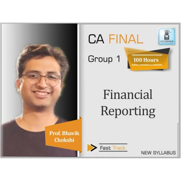 CA Final Financial Reporting New Syllabus Crash Course : Video Lecture + Study Material By Prof. Bhavik Chokshi (For Nov. 2019 & Onwards)