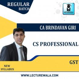 CS Professional GST Regular Course : Video Lecture + Study Material By CA Brindavan Giri (For JUNE - DEC. 2022)