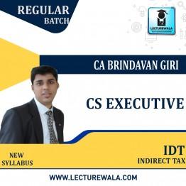 CS Executive IDT Regular Course : Video Lecture + Study Material By CA Brindavan Giri (For June / Dec. 2021)