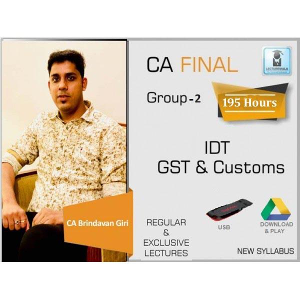 CA Final Old & New Syllabus IDT (GST + Custom) Regular Course : Video Lecture + Study Material by CA Brindavan Giri (For June 2020 & Nov. 2020)