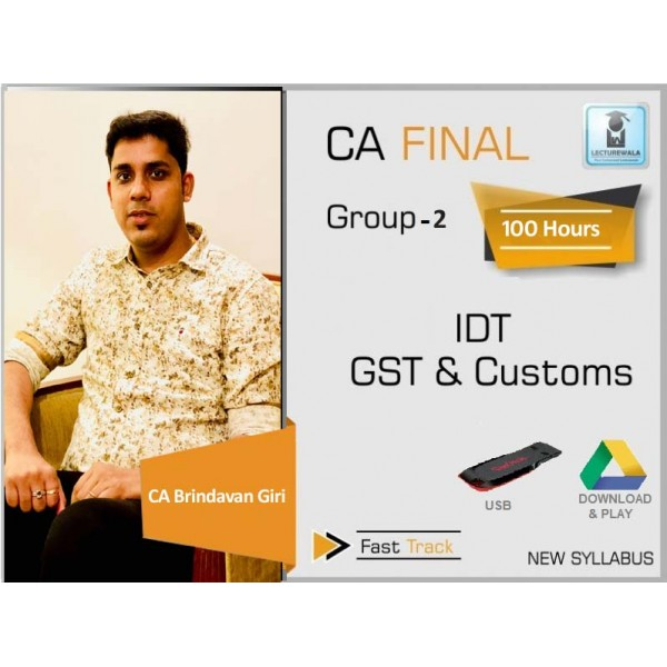CA Final Old & New Syllabus IDT (GST + Custom) Crash Course : Video Lecture + Study Material by CA Brindavan Giri (For Nov. 2019 & May 2020)