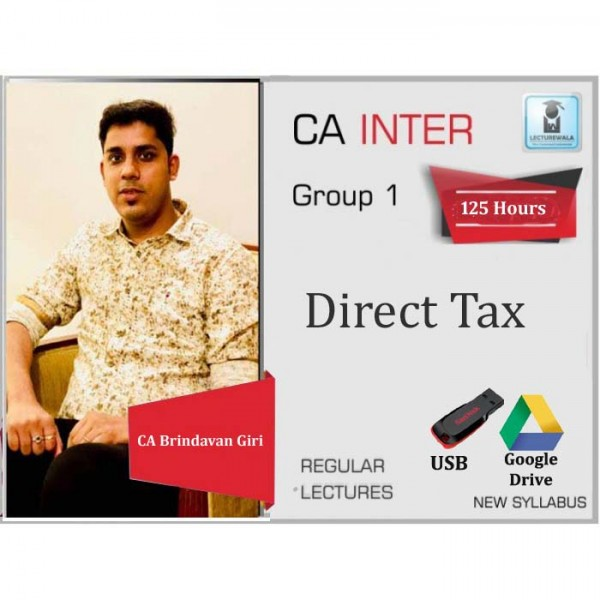 CA Inter Direct Tax Regular Course : Video Lecture + Study Material By CA Brindavan Giri (For May 2020 & Nov. 2020)