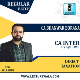 CA Inter Only Direct Tax Live @ Home (pre - order) Regular batch : Video Lecture + Study Material By CA Bhanwar Borana (For MAY 2022 / NOV 2022)