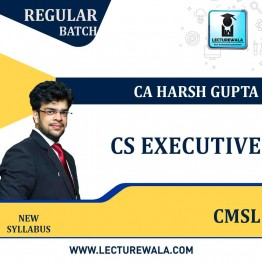 CS Executive CMSL Regular Course: Video Lectures + Study Materials by CA Harsh Gupta (For May 2021 & Nov. 2021)