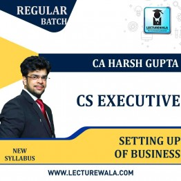 CS Executive Setting up of Business Regular Course: Video Lectures + Study Materials by CA Harsh Gupta (For May 2021 & Nov. 2021)