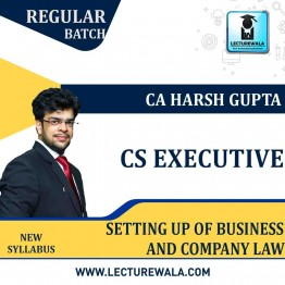 CS Executive Setting up of Business and Company Law  Regular Course: Video Lectures + Study Materials by CA Harsh Gupta (For june 2021 to dec.2021)
