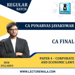 CA Final Paper 4 – Corporate and Economic Laws Regular New Syllabus : Video Lecture + Study Material By CA Punarvas Jayakumar (For Nov. 2021 / May 2022)