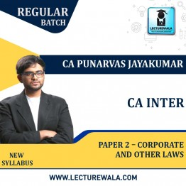 CA Inter Paper 2 – Corporate and Other Laws Regular Course New Syllabus : Video Lecture + Study Material By CA Punarvas Jayakumar (For Nov. 2021 / May 2022)