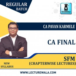 CA Final SFM New Syllabus Chapter Wise : Video Lecture + Study Material By CA Pavan karmele (For Nov. 2021 & May. 2022 )