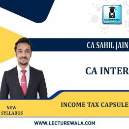 CA Inter Income Tax Capsule : By CA Sahil Jain (For Nov. 2021)