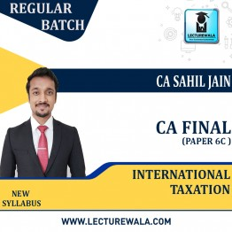 CA Final International Taxation (Paper 6C ) Regular Course : Video Lecture + Study Material By CA Sahil Jain (For May & Nov..2022)