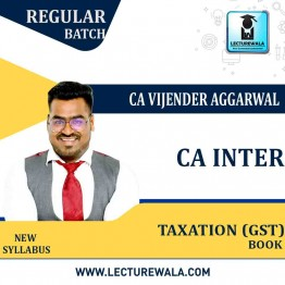 CA Inter Taxation (Income GST) Book (HARD BOOK): Study Material By CA Vijender Aggarwal (For Nov. 2021)
