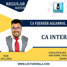 CA Inter Taxation (Income Tax ) Book (HARD BOOK): Study Material By CA Vijender Aggarwal (For Nov. 2021)