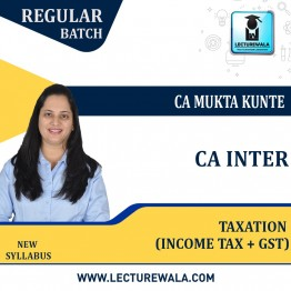 CA Inter Taxation (Income Tax + GST) Regular Course : Video Lecture + Study Material By CA Mukta Kunte (For Nov. 2021 & May 2022)