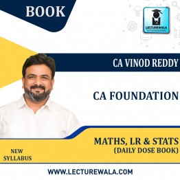 CA Foundation Maths LR & Stats Question Bank Daily Dose Book : By CA Vinod Reddy (For Nov. 2021 & May 2022)