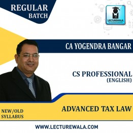 CS Professional Advanced Tax Laws (English) Regular Course : Video Lecture + Study Material By CA Yogendra Bangar (For Nov 2021)