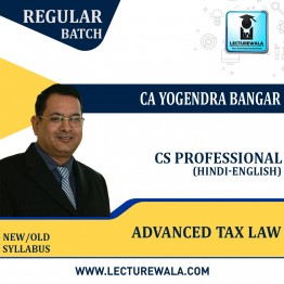 CS Professional Advanced Tax Laws (English + Hindi) Regular Course : Video Lecture + Study Material By CA Yogendra Bangar (For Nov 2021)