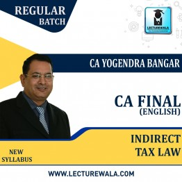 CA Final Indirect Tax Law Regular Course (In English) : Video Lecture + Study Material By CA Yogendra Bangar (For Nov 2021)