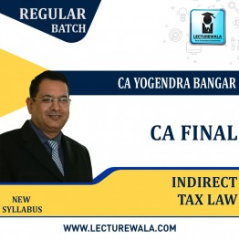 CA Final Indirect Tax Law Regular Course : Video Lecture + Study Material By CA Yogendra Bangar (For Nov 2021)