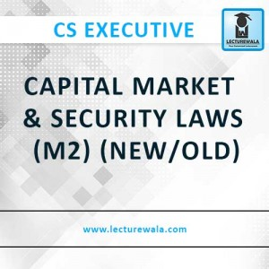CAPITAL MARKET & SECURITY LAWS (M2) (New/Old) (4)