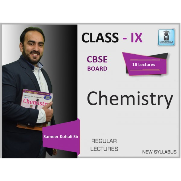 CBSE CLASS IX CHEMISTRY BY SAMEER KOHALI SIR (FOR 2019-20 EXAM)