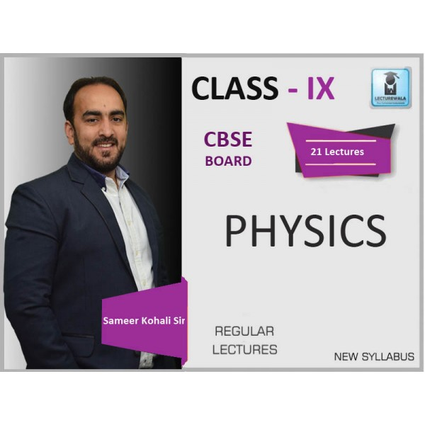 CBSE BOARD CLASS IX Physics BY SAMEER KOHALI SIR (FOR 2019-20 EXAM)