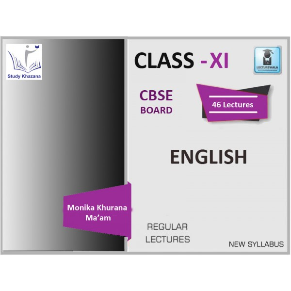 CBSE BOARD CLASS XI ENGLISH BY MONIKA KHURANA MA'AM (FOR 2019-250 EXAM)