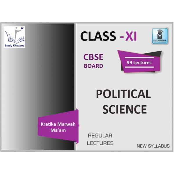 CBSE CLASS XI POLITICAL SCIENCE BY KARTIKA MARWAH (FOR 2019-20 EXAM)